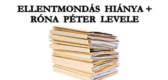 ELLENTMONDÁS HIÁNYA + RÓNA PÉTER LEVELE.