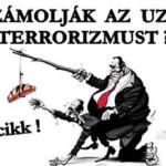 FELSZÁMOLJÁK AZ UZSORA-TERRORIZMUST?
