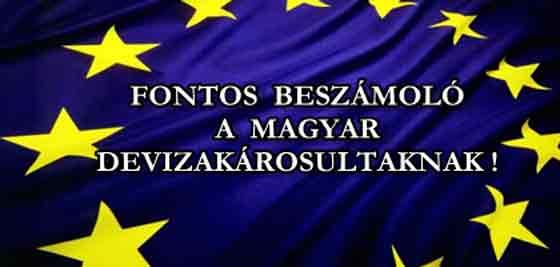 FONTOS BESZÁMOLÓ A MAGYAR DEVIZAKÁROSULTAKNAK!