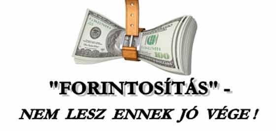 """""""FORINTOSÍTÁS"""" - NEM LESZ ENNEK JÓ VÉGE!"""
