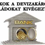 A BANKOK A DEVIZAKÁROSULT CSALÁDOKAT KIVÉGEZTÉK