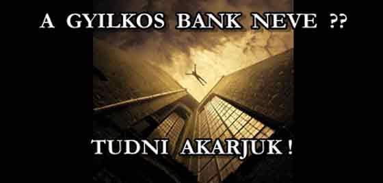 A GYILKOS BANK NEVE ??