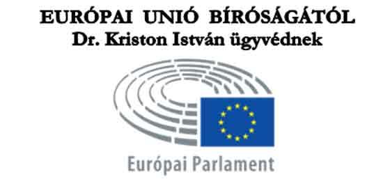 EURÓPAI UNIÓ BÍRÓSÁGÁTÓL Dr. Kriston István ügyvédnek.