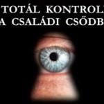 TOTÁL KONTROLL: JÖN A CSALÁDI CSŐDBIZTOS!