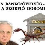 A BANKSZÖVETSÉG – AVAGY A SKORPIÓ DOROMBOLÁSA
