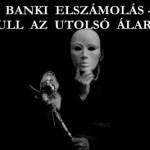 BANKI ELSZÁMOLÁS – LEHULL AZ UTOLSÓ ÁLARC IS