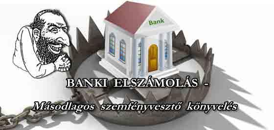 BANKI ELSZÁMOLÁS - MÁSODLAGOS SZEMFÉNYVESZTŐ KÖNYVELÉS.