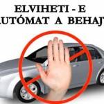 ELVIHETI-E AZ AUTÓMAT A BEHAJTÓ?