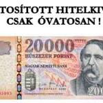 FORINTOSÍTOTT HITELKIVÁLTÁS. CSAK ÓVATOSAN!
