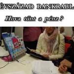 """AZ ÉVSZÁZAD BANKRABLÁSA MAGYARORSZÁGON – """"DEVIZAHITELES"""" HOLOKAUSZT"""