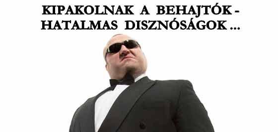 KIPAKOLNAK A BEHAJTÓK - HATALMAS DISZNÓSÁGOK.