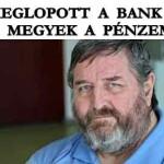 MEGLOPOTT A BANK? AKKOR MEGYEK A PÉNZEMÉRT!