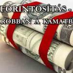 FORINTOSÍTÁS - MIKOR ROBBAN A KAMATBOMBA?