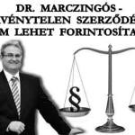DR. MARCZINGÓS – AZ ÉRVÉNYTELEN SZERZŐDÉSEKET NEM LEHET FORINTOSÍTANI