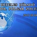 HITELES HÍRADÓ 4 - DR. POLGÁR ZOLTÁN: ENNYI - 2015 08 04