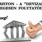 """OSZD MEG! DR. KRISTON – A """"DEVIZAPEREK"""" TÖMEGESEN FOLYTATÓDNAK!"""