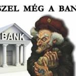 TE HISZEL MÉG A BANKNAK?