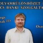 AZ ÁRFOLYAMKÜLÖNBÖZET MÖGÖTT NINCS BANKI SZOLGÁLTATÁS