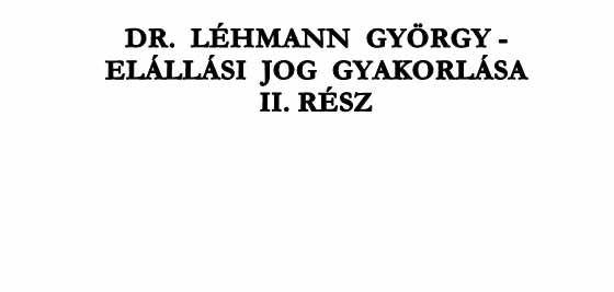 DR. LÉHMANN GYÖRGY - ELÁLLÁSI JOG GYAKORLÁSA II.RÉSZ