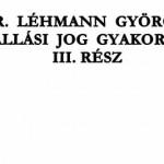 DR. LÉHMANN GYÖRGY – ELÁLLÁSI JOG GYAKORLÁSA III.RÉSZ