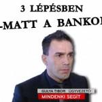 3 LÉPÉSBEN SAKK-MATT A BANKOKNAK!