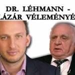 DR. LÉHMANN – DR- LÁZÁR VÉLEMÉNYÉRŐL