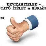 DEVIZAHITELEK - PÉLDAMUTATÓ ÍTÉLET A KÚRIÁN! II. RÉSZ.