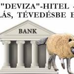 """""""DEVIZA""""-HITEL – CSALÁS, TÉVEDÉSBE EJTÉS"""