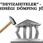 """""""DEVIZAHITELEK"""" - SEMMISSÉGI DÖMPING JÖHET."""