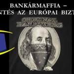 BANKÁRMAFFIA – FELJELENTÉS AZ EURÓPAI BIZTOSOKNÁL