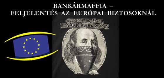 BANKÁRMAFFIA – FELJELENTÉS AZ EURÓPAI BIZTOSOKNÁL.