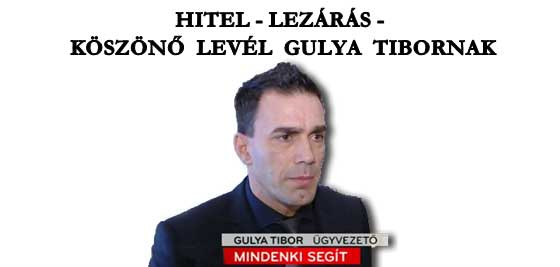 HITEL-LEZÁRÁS - KÖSZÖNŐ LEVÉL GULYA TIBORNAK.