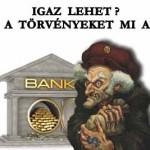 IGAZ LEHET? BANKOK: A TÖRVÉNYEKET MI ALAKÍTJUK