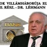 A BANKOK VILLÁMHÁBORÚJA ELAKADT II. RÉSZ.- DR. LÉHMANN
