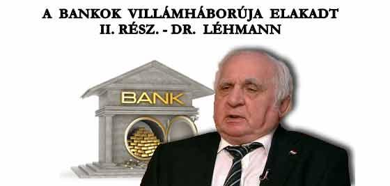 A BANKOK VILLÁMHÁBORÚJA ELAKADT II. RÉSZ.- DR. LÉHMANN.