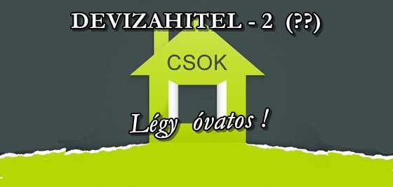 CSOK – LEGYÉL ÓVATOS! DEVIZAHITEL 2?