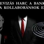 DEVIZÁS HARC A BANKOK ÉS A KOLLABORÁNSOK ELLEN