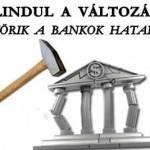 MEGTÖRIK A BANKOK HATALMA? ELINDUL A VÁLTOZÁS?