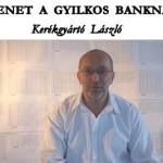 ÜZENET A GYILKOS BANKNAK – Kerékgyártó László