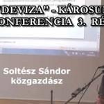 """""""DEVIZA""""-KÁROSULT KONFERENCIA 3. RÉSZ"""