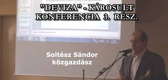 """""""DEVIZA""""-KÁROSULT KONFERENCIA 3. RÉSZ."""