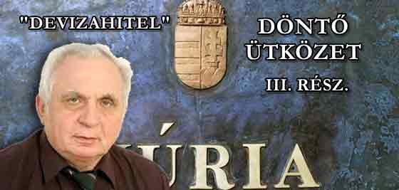 DÖNTŐ ÜTKÖZET A KÚRIÁN - DEVIZAHITEL. III. RÉSZ.