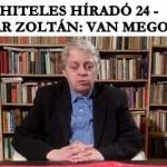 VAN MEGOLDÁS! HITELES HÍRADÓ 24 – POLGÁR ZOLTÁN