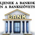 ÉLJENEK A BANKOK, ÉLJEN A BANKSZÖVETSÉG!