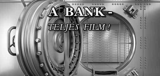 A BANK-TELJES FILM.
