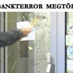 A BANKTERROR MEGTÖRÉSE
