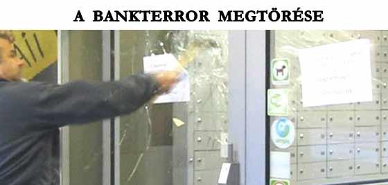 A BANKTERROR MEGTÖRÉSE.