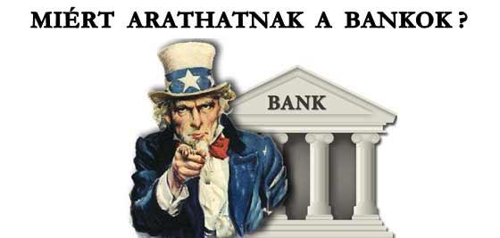 MIÉRT ARATHATNAK HAZÁNKBAN A BANKOK?