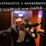 PÓKA LÁSZLÓ MEGLÁTOGATTA A BANKÁRKONFERENCIÁT. A BANKÁROK NEM ÖRÜLTEK