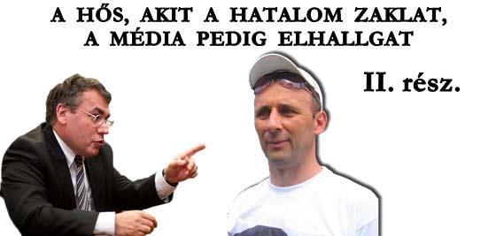 A HŐS, AKIT A HATALOM ZAKLAT, A MÉDIA PEDIG ELHALLGAT II. RÉSZ.